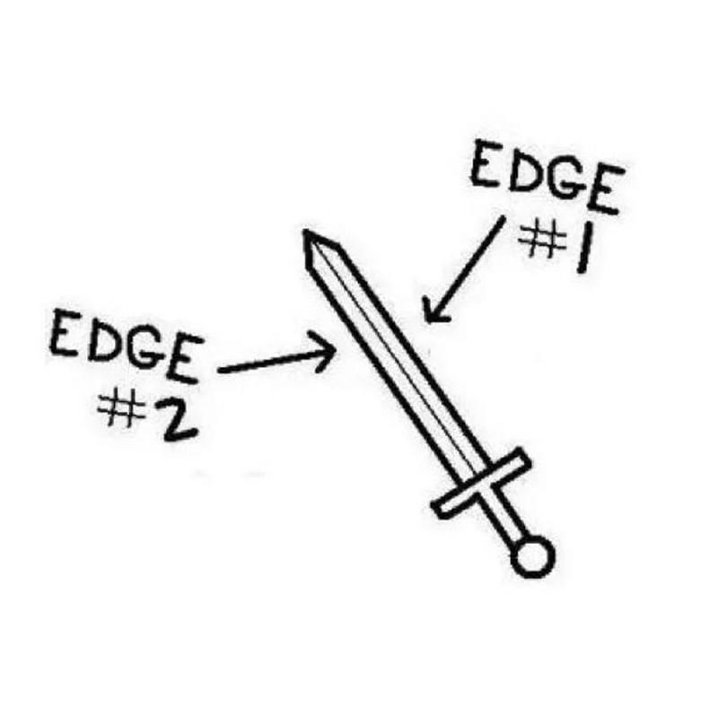 Double edged sword vs single edge